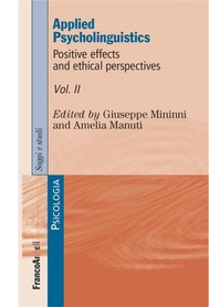 Applied Psycholinguistics. Positive effects and ethical perspectives. Volume II - copertina