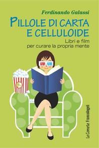 Pillole di carta e celluloide. Libri e film per curare la propria mente - Librerie.coop