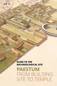 Paestum. From building site to temple - Librerie.coop