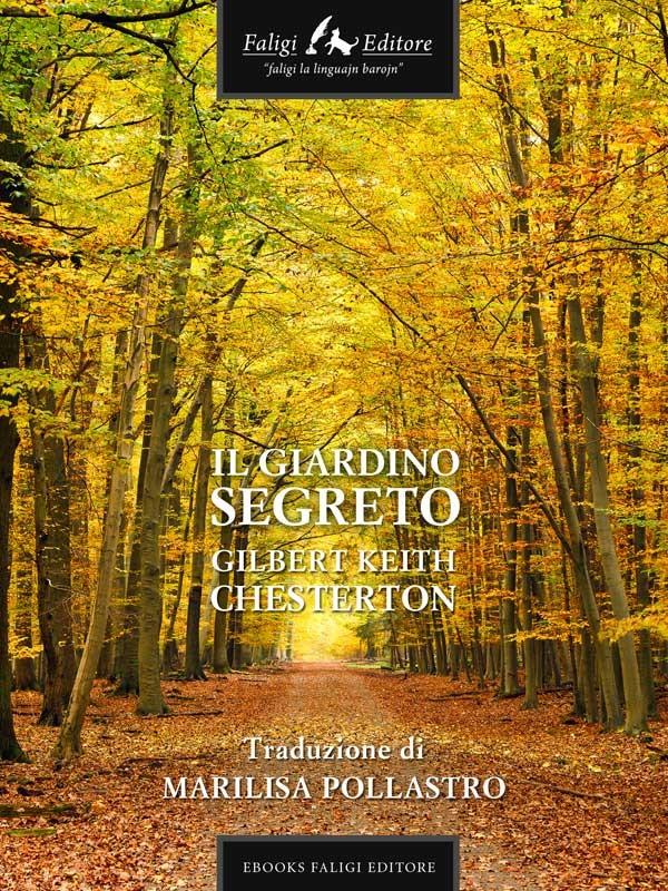 Il giardino segreto gilbert keith chesterton ebook bookrepublic - Il giardino segreto banana ...