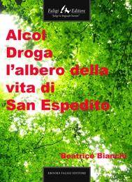 Alcol droga l'albero della vita di San Espedito - copertina