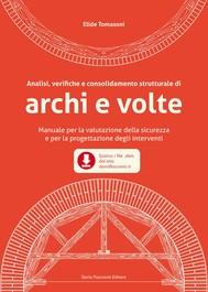 Analisi, verifiche e consolidamento strutturale di archi e volte - copertina
