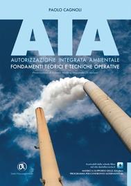AIA. Autorizzazione Integrata Ambientale: Fondamenti teorici e tecniche operative - copertina