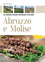 Abruzzo e Molise - La grande cucina regionale italiana - copertina
