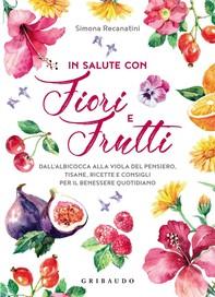 In salute con fiori e frutti - Librerie.coop