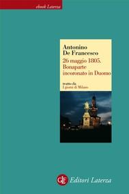 26 maggio 1805. Bonaparte incoronato in Duomo - copertina
