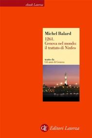 1261. Genova nel mondo: il trattato di Ninfeo - copertina