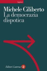 La democrazia dispotica - Librerie.coop