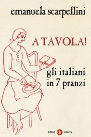 A tavola! Gli italiani in 7 pranzi - copertina