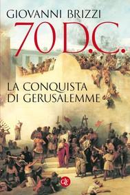 70 d.C. La conquista di Gerusalemme - copertina