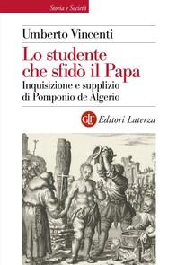 Lo studente che sfidò il Papa - Librerie.coop