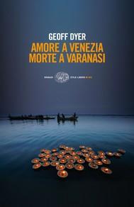 Amore a Venezia. Morte a Varanasi - copertina