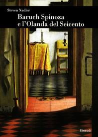 Baruch Spinoza e l'Olanda del Seicento - Librerie.coop