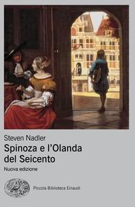 Spinoza e l'Olanda del Seicento - Librerie.coop