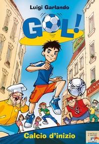 Gol! - 1. Calcio d'inizio - Librerie.coop