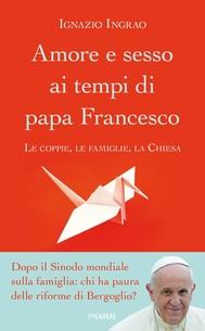 Amore e sesso ai tempi di papa Francesco - copertina