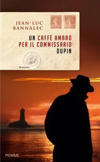 Un caffè amaro per il commissario Dupin - Librerie.coop