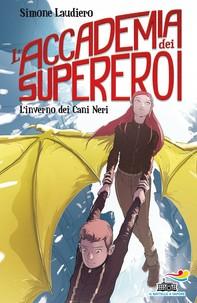 L'Accademia dei Supereroi - 2. L'inverno dei Cani Neri - Librerie.coop