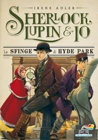 Sherlock, Lupin & Io - 8. La sfinge di Hyde Park - Librerie.coop