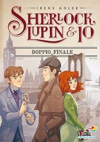 Sherlock, Lupin & Io - 13. Doppio finale - Librerie.coop