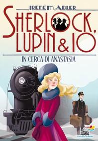 Sherlock, Lupin & Io - 14. In cerca di Anastasia - Librerie.coop