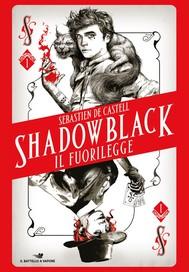 Shadowblack. Il fuorilegge - copertina