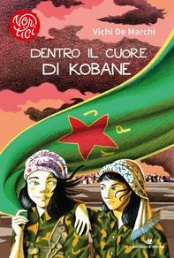 Dentro il cuore di Kobane - Librerie.coop
