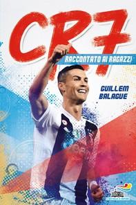 CR7 - Cristiano Ronaldo raccontato ai ragazzi - Librerie.coop