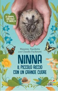 Ninna, il piccolo riccio con un grande cuore - Librerie.coop