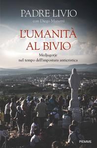 L'umanità al bivio - Librerie.coop