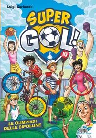 Supergol - 10. Le Olimpiadi delle Cipolline - Librerie.coop