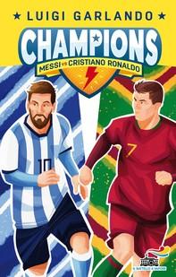 Champions- Messi vs Cristiano Ronaldo - Librerie.coop