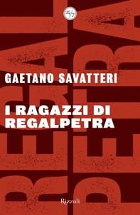 I ragazzi di Regalpetra - Librerie.coop