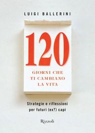 120 giorni che ti cambiano la vita - copertina