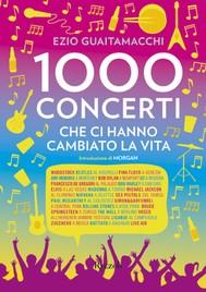 1000 concerti che ci hanno cambiato la vita - copertina