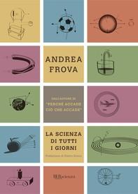 La scienza di tutti i giorni - Librerie.coop