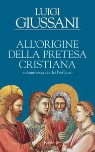 All'origine della pretesa cristiana - copertina