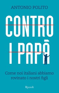 Contro i papà - Librerie.coop