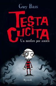 TestaCucita - 1. Un mostro per amico - Librerie.coop