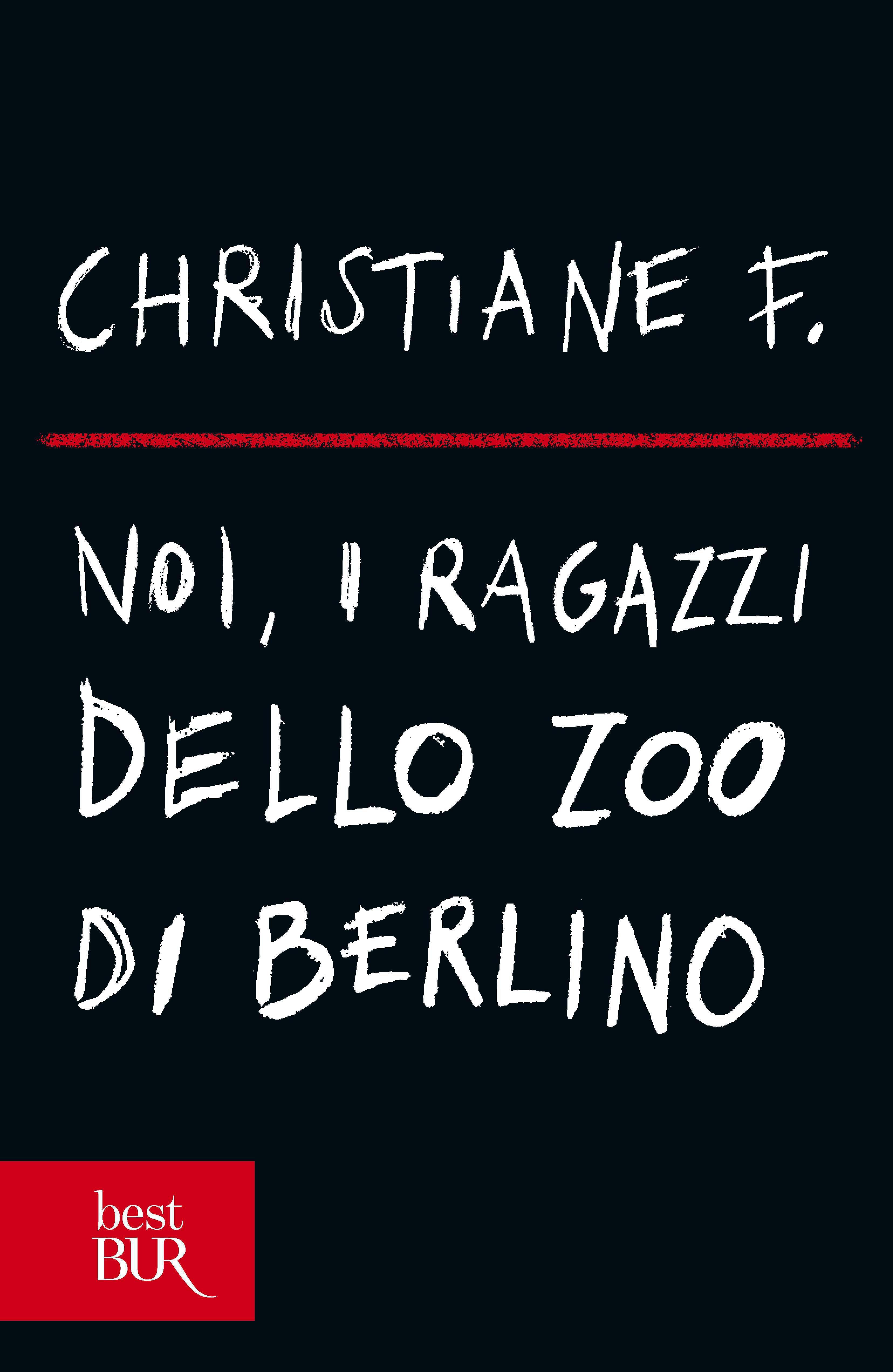 Recensione: Noi i ragazzi dello Zoo di Berlino di Christiane F.