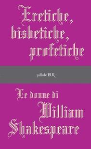 Eretiche, bisbetiche, profetiche - copertina