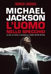 Michael Jackson l'uomo nello specchio - Librerie.coop