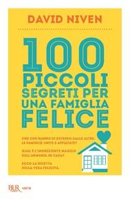 100 piccoli segreti per una famiglia felice - copertina