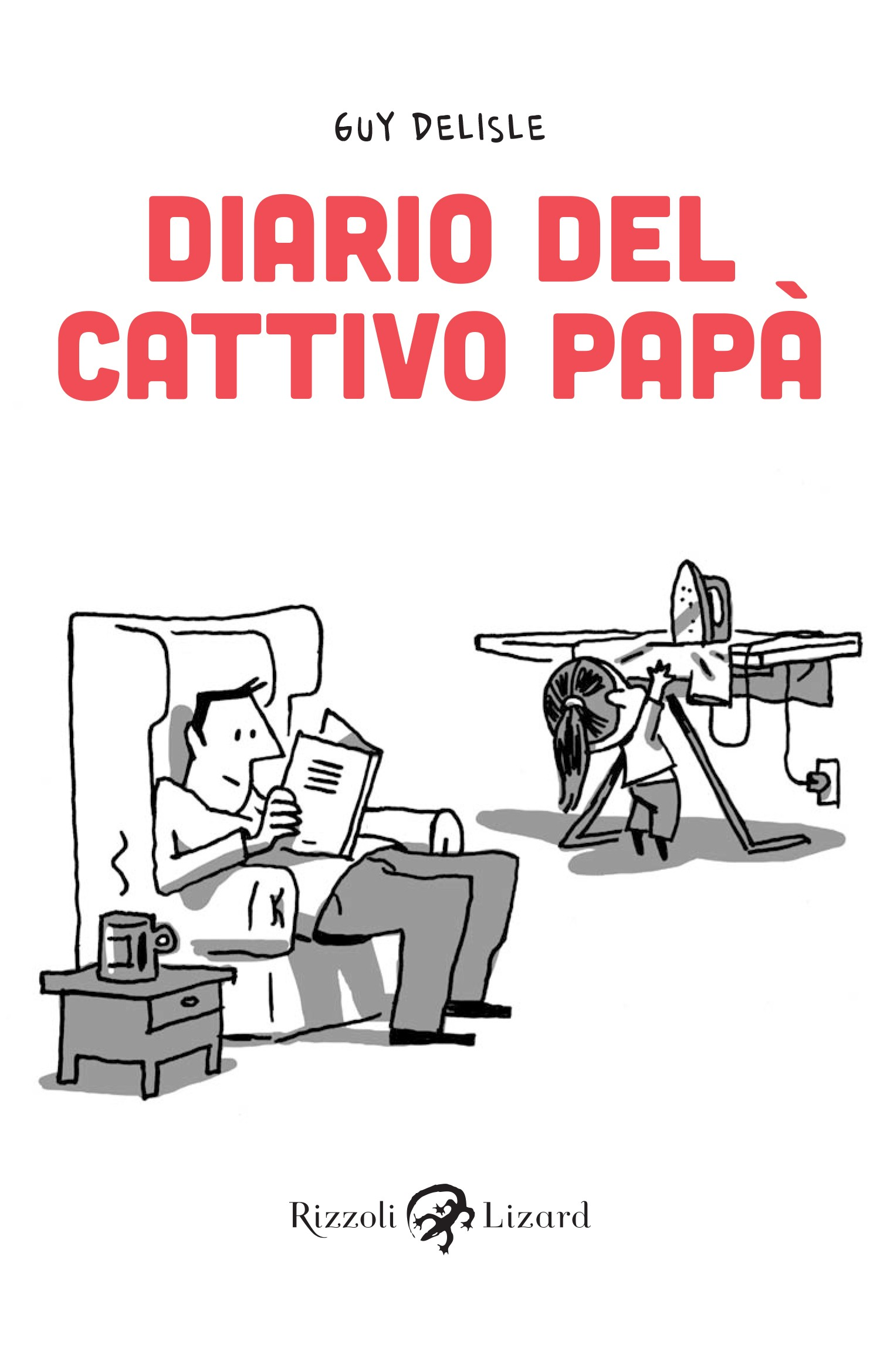 Diario Del Cattivo Pap� Ebook Di Guy Delisle