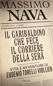 Il garibaldino che fece il Corriere della Sera - copertina