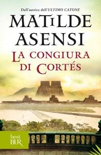 La congiura di Cortés - Librerie.coop