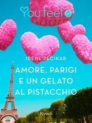 Amore, Parigi e un gelato al pistacchio (Youfeel) - copertina