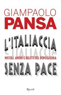 L'Italiaccia senza pace - Librerie.coop