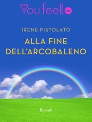 Alla fine dell'arcobaleno (Youfeel) - copertina