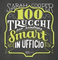 100 trucchi per sembrare Smart in ufficio - copertina